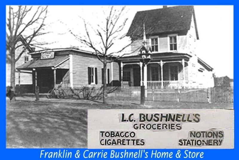 Franklin & Carrie Bushnell Groceries and General Store